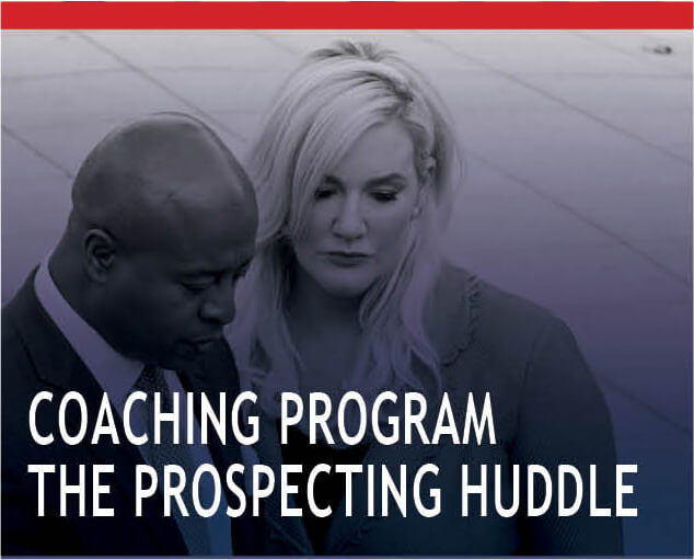 Coaching program the prospecting huddle.